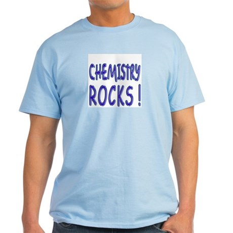 Chemistry Rocks ! Light T-Shirt