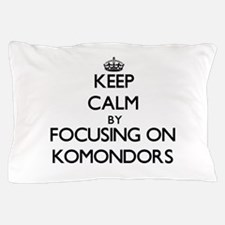Keep calm by focusing on Komondors Pillow Case