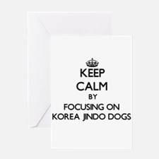 Keep calm by focusing on Korea Jind Greeting Cards