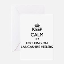 Keep calm by focusing on Lancashire Greeting Cards