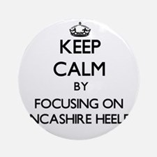 Keep calm by focusing on Lancashi Ornament (Round)