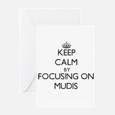 Keep calm by focusing on Mudis Greeting Cards