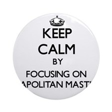 Keep calm by focusing on Neapolit Ornament (Round)