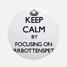 Keep calm by focusing on Norrbott Ornament (Round)