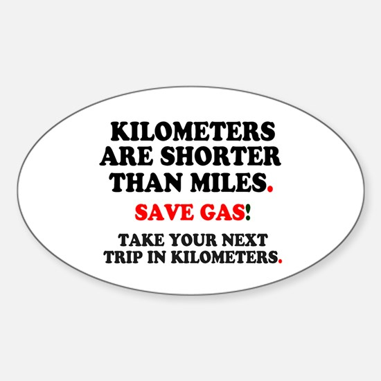 KILOMETERS ARE SHORTER THAN MILES - SAVE G Decal