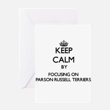 Keep calm by focusing on Parson Rus Greeting Cards