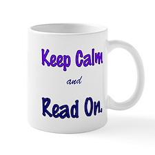 Keep Calm and Read On. Mugs