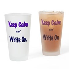 Keep Calm and Write On. Drinking Glass
