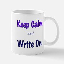 Keep Calm and Write On. Mugs
