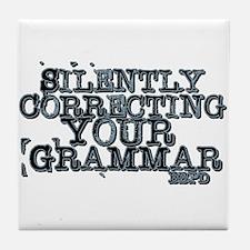 Cute Wrong grammar Tile Coaster