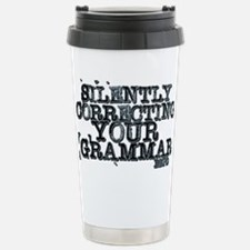 Funny I%27m silently correcting your grammar Travel Mug