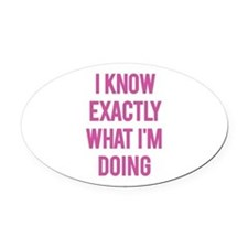 I Know... Oval Car Magnet