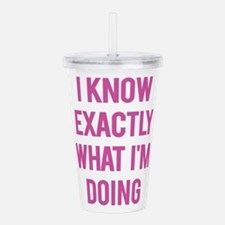 I Know... Acrylic Double-Wall Tumbler