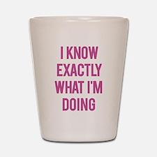 I Know... Shot Glass