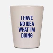 I Don't Know... Shot Glass