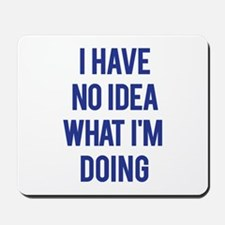 I Don't Know... Mousepad