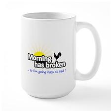 Morning Has Broken - so I'm Going Back Mug
