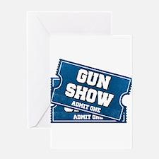 Gun Show Tickets Greeting Cards