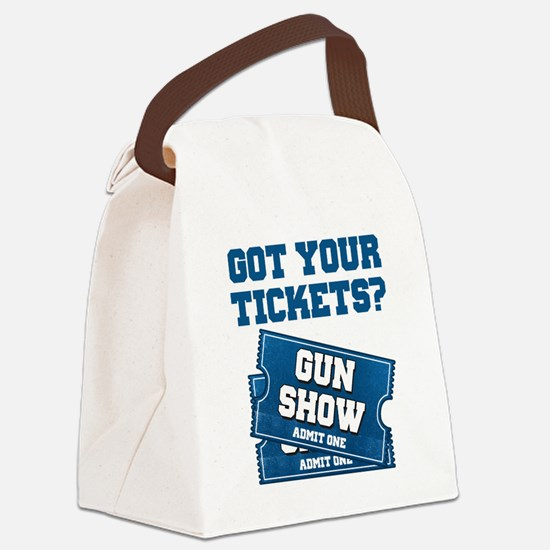Got Your Tickets To The Gun Show Canvas Lunch Bag