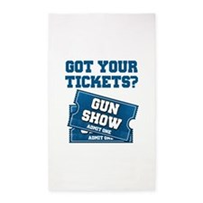 Got Your Tickets To The Gun Show Area Rug