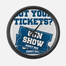 Got Your Tickets To The Gun Show Large Wall Clock