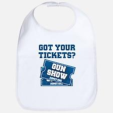 Got Your Tickets To The Gun Show Bib