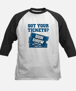 Got Your Tickets To The Gun Show Baseball Jersey