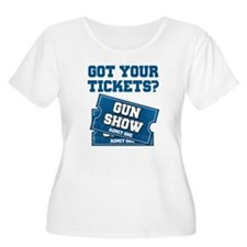 Got Your Tickets To The Gun Show Plus Size T-Shirt