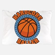 Hardcore Baller Pillow Case