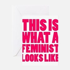 This is What A Feminist Looks Like Greeting Cards