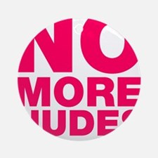 No More Nudes Ornament (Round)