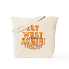 Say What Again! Tote Bag