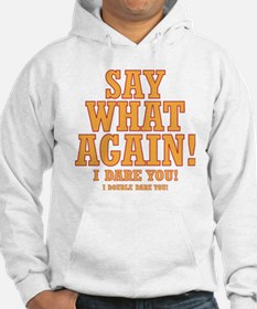 Say What Again! Hoodie