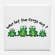 Who Let The Frogs Out Tile Coaster