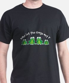 Who Let The Frogs Out T-Shirt