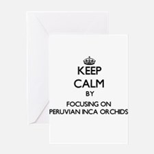 Keep calm by focusing on Peruvian I Greeting Cards