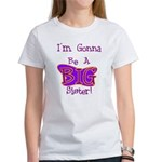 Gonna Be BIG Sister Women's T-Shirt