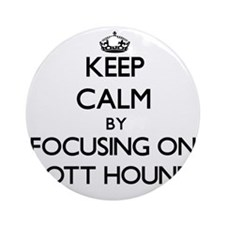 Keep calm by focusing on Plott Ho Ornament (Round)