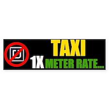 TAXI - 1X METER RATE Bumper Bumper Sticker