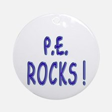 P.E. Rocks ! Ornament (Round)
