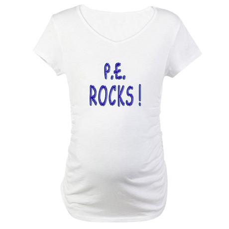 P.E. Rocks ! Maternity T-Shirt