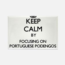 Keep calm by focusing on Portuguese Podeng Magnets