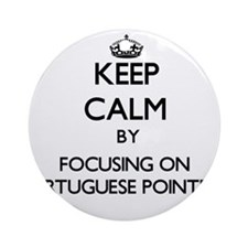 Keep calm by focusing on Portugue Ornament (Round)