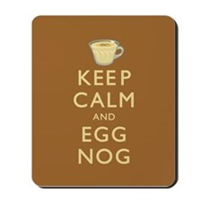 Keep Calm And Egg Nog Mousepad