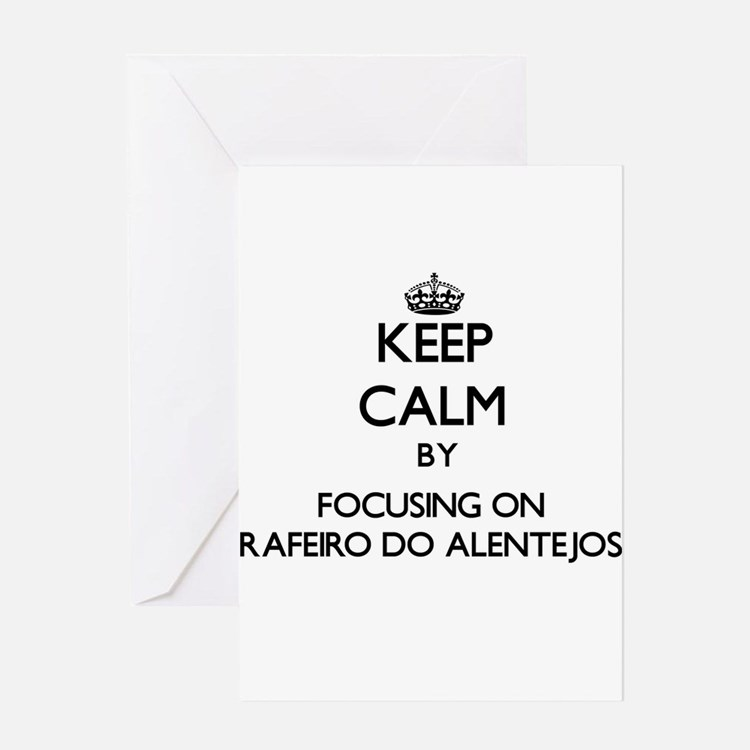 Keep calm by focusing on Rafeiro Do Greeting Cards