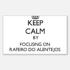 Keep calm by focusing on Rafeiro Do Alente Decal