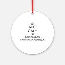 Keep calm by focusing on Rafeiro Ornament (Round)