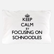 Keep calm by focusing on Schnoodles Pillow Case