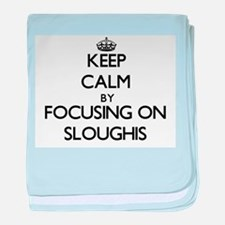 Keep calm by focusing on Sloughis baby blanket