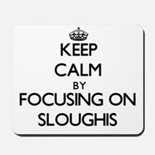 Keep calm by focusing on Sloughis Mousepad